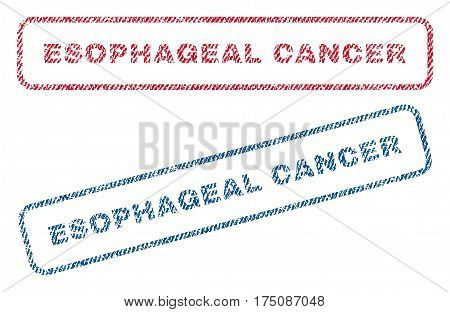 Esophageal Cancer text textile seal stamp watermarks. Blue, red fabric vectorized texture. Vector tag inside rounded rectangular shape. Rubber sign with fiber textile structure.