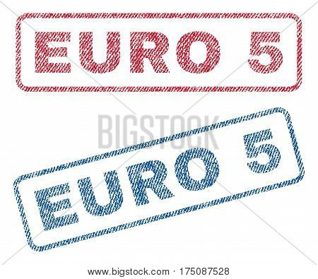 Euro 5 text textile seal stamp watermarks. Blue, red fabric vectorized texture. Vector caption inside rounded rectangular shape. Rubber sign with fiber textile structure.