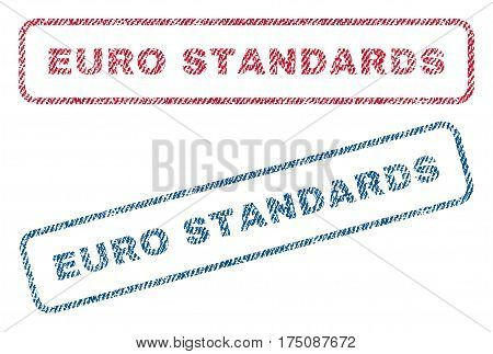 Euro Standards text textile seal stamp watermarks. Blue, red fabric vectorized texture. Vector tag inside rounded rectangular banner. Rubber emblem with fiber textile structure.
