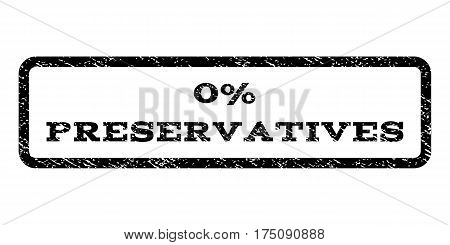 0 Percent Preservatives watermark stamp. Text caption inside rounded rectangle frame with grunge design style. Rubber seal stamp with scratched texture. Vector black ink imprint on a white background.