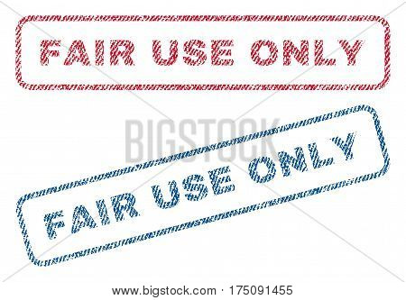 Fair Use Only text textile seal stamp watermarks. Blue, red fabric vectorized texture. Vector tag inside rounded rectangular shape. Rubber emblem with fiber textile structure.