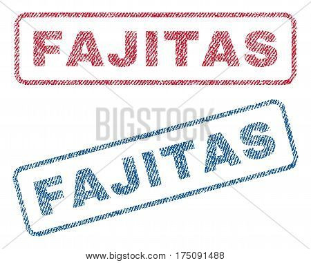 Fajitas text textile seal stamp watermarks. Blue, red fabric vectorized texture. Vector tag inside rounded rectangular banner. Rubber emblem with fiber textile structure.