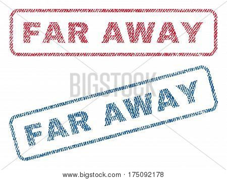 Far Away text textile seal stamp watermarks. Blue, red fabric vectorized texture. Vector caption inside rounded rectangular shape. Rubber emblem with fiber textile structure.