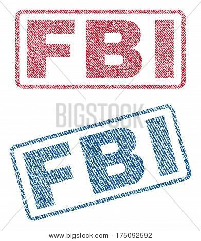 FBI text textile seal stamp watermarks. Blue, red fabric vectorized texture. Vector tag inside rounded rectangular shape. Rubber sticker with fiber textile structure.