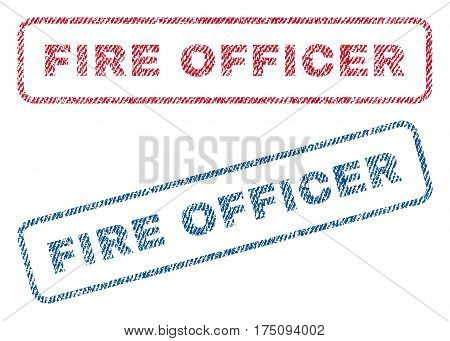 Fire Officer text textile seal stamp watermarks. Blue, red fabric vectorized texture. Vector caption inside rounded rectangular banner. Rubber sign with fiber textile structure.