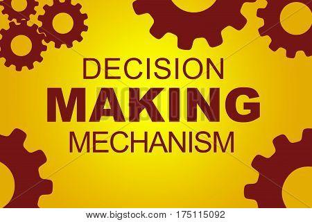 Decision Making Mechanism Concept