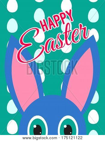 Card happy Easter. Ears and eyes peek-a-boo bunny. Green background of eggs. Vector illustration.