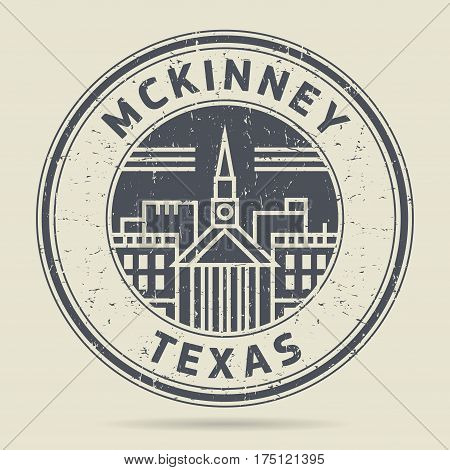 Grunge rubber stamp or label with text Mckinney Texas written inside vector illustration