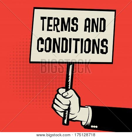 Poster in hand business concept with text Terms and Conditions vector illustration