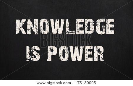 Knowledge Is Power Written On A Chalkboard