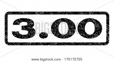 3.00 watermark stamp. Text tag inside rounded rectangle frame with grunge design style. Rubber seal stamp with dirty texture. Vector black ink imprint on a white background.
