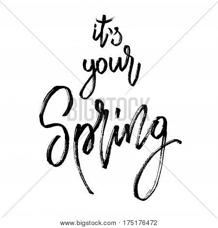 It your spring postcard. Seasonal lettering. Ink illustration. Modern brush calligraphy. Calligraphy lettering on white. Vector illustration stock vector.