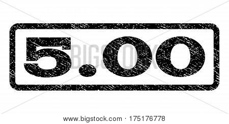 5.00 watermark stamp. Text caption inside rounded rectangle frame with grunge design style. Rubber seal stamp with dust texture. Vector black ink imprint on a white background.