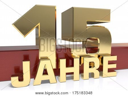 Golden digit fifteen and the word of the year. Translated from the German - years.3D illustration
