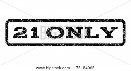 21 Only watermark stamp. Text tag inside rounded rectangle frame with grunge design style. Rubber seal stamp with unclean texture. Vector black ink imprint on a white background.