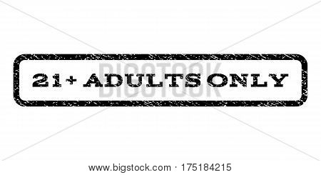 21 Plus Adults Only watermark stamp. Text caption inside rounded rectangle frame with grunge design style. Rubber seal stamp with dirty texture. Vector black ink imprint on a white background.