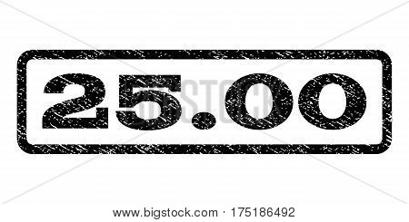 25.00 watermark stamp. Text caption inside rounded rectangle frame with grunge design style. Rubber seal stamp with dust texture. Vector black ink imprint on a white background.