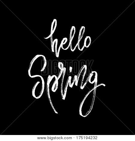 Hello spring postcard. Seasonal lettering. Ink illustration. Modern brush calligraphy. White chalk calligraphy lettering on blackboard. Vector illustration stock vector.