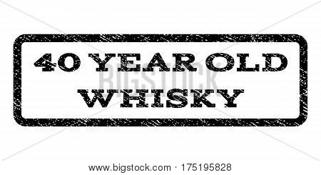 40 Year Old Whisky watermark stamp. Text caption inside rounded rectangle frame with grunge design style. Rubber seal stamp with dust texture. Vector black ink imprint on a white background.
