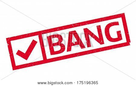 Bang rubber stamp. Grunge design with dust scratches. Effects can be easily removed for a clean, crisp look. Color is easily changed.