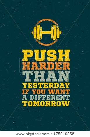 Push Harder Than Yesterday Workout and Fitness Sport Motivation Quote. Creative Vector Typography Grunge Banner Concept With Bicep Sign.