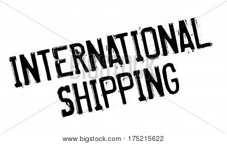 International Shipping rubber stamp. Grunge design with dust scratches. Effects can be easily removed for a clean, crisp look. Color is easily changed.