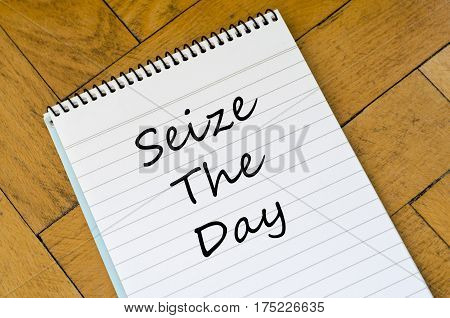 Seize the day text concept write on notebook