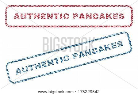 Authentic Pancakes text textile seal stamp watermarks. Blue red fabric vectorized texture. Vector caption inside rounded rectangular banner. Rubber sign with fiber textile structure.