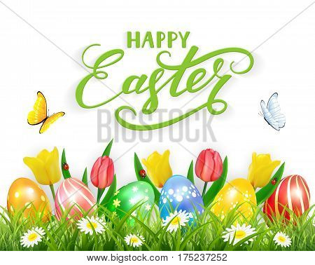 Easter eggs in grass on white background with tulips, butterflies and ladybugs, lettering Happy Easter, illustration.