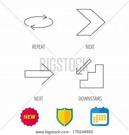 Arrows icons. Downstairs and repeat linear signs. Next arrow flat line icons. Shield protection, calendar and new tag web icons. Vector