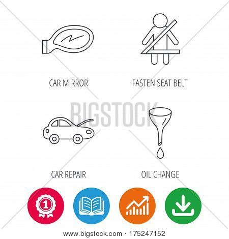 Car mirror repair, oil change and seat belt icons. Fasten seat belt linear sign. Award medal, growth chart and opened book web icons. Download arrow. Vector