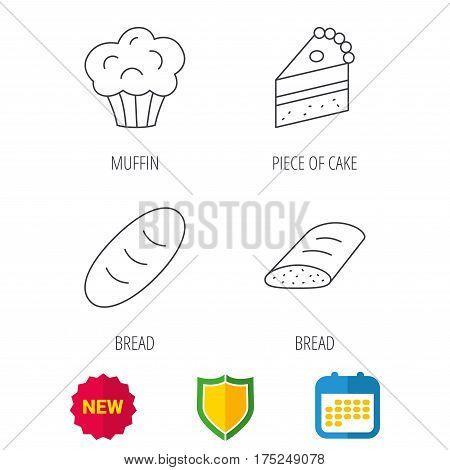 Sweet muffin, cake and bread icons. Piece of cake linear sign. Shield protection, calendar and new tag web icons. Vector