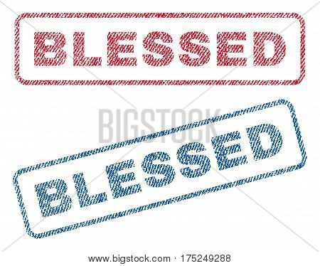 Blessed text textile seal stamp watermarks. Blue, red fabric vectorized texture. Vector tag inside rounded rectangular banner. Rubber sign with fiber textile structure.
