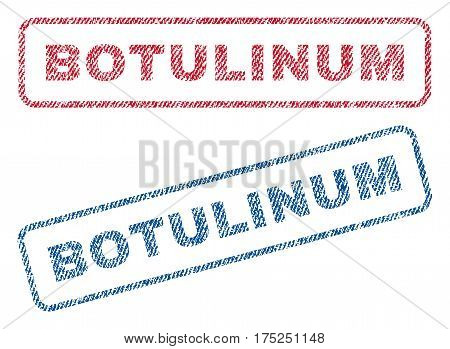 Botulinum text textile seal stamp watermarks. Blue, red fabric vectorized texture. Vector caption inside rounded rectangular shape. Rubber emblem with fiber textile structure.