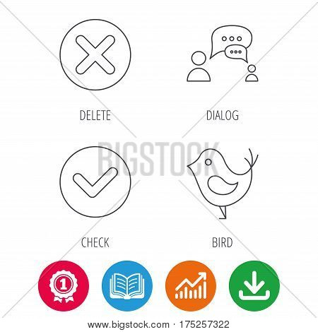 Delete, check and chat speech bubble icons. Dialog linear sign. Award medal, growth chart and opened book web icons. Download arrow. Vector