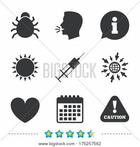 Bug and vaccine syringe injection icons. Heart and caution with exclamation sign symbols. Information, go to web and calendar icons. Sun and loud speak symbol. Vector