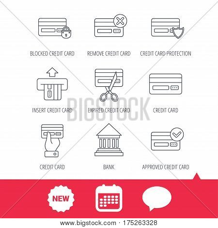 Bank credit card icons. Banking, blocked and expired debit card linear signs. Money transactions and shopping icons. New tag, speech bubble and calendar web icons. Vector