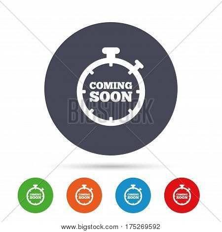 Coming soon sign icon. Promotion announcement symbol. Round colourful buttons with flat icons. Vector
