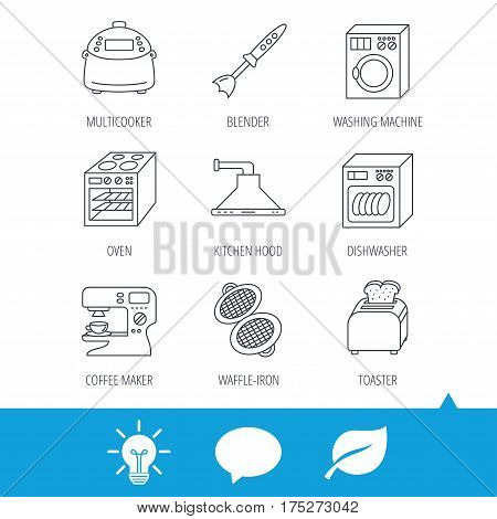 Dishwasher, washing machine and blender icons. Kitchen hood, coffee maker and toaster linear signs. Oven, multicooker and waffle-iron icons. Light bulb, speech bubble and leaf web icons. Vector