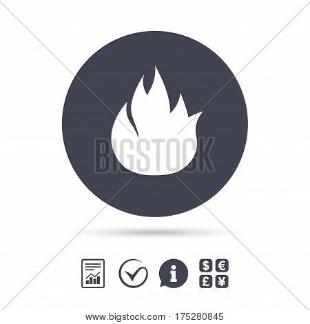 Fire flame sign icon. Fire symbol. Stop fire. Escape from fire. Report document, information and check tick icons. Currency exchange. Vector