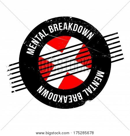 Mental Breakdown rubber stamp. Grunge design with dust scratches. Effects can be easily removed for a clean, crisp look. Color is easily changed.