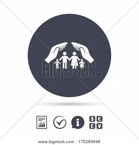 Family life insurance sign icon. Hands protect human group symbol. Health insurance. Report document, information and check tick icons. Currency exchange. Vector