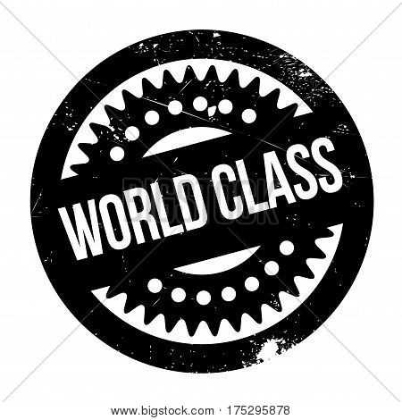World Class rubber stamp. Grunge design with dust scratches. Effects can be easily removed for a clean, crisp look. Color is easily changed.