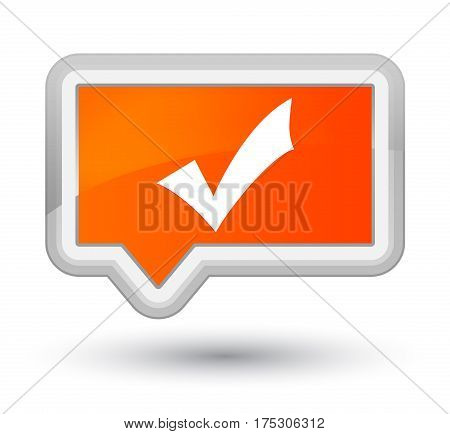 Validation Icon Prime Orange Banner Button