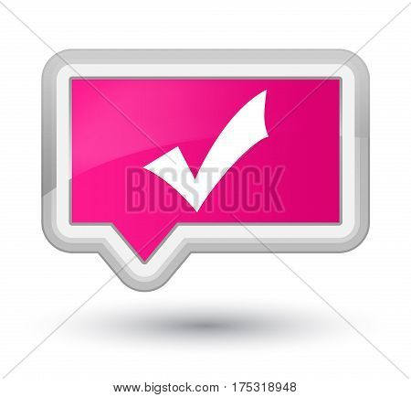 Validation Icon Prime Pink Banner Button