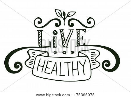 Vector design template with hand-lettering text - live healthy - motivational and inspirational poster or card for health and fitness centers, studios, organic and vegetarian food stores