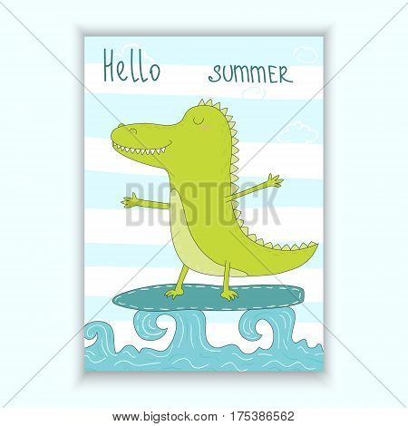 Cute hand drawn vector card with surf crocodile afloat. Printable template.