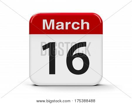 Calendar web button - The Sixteenth of March three-dimensional rendering 3D illustration