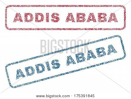Addis Ababa text textile seal stamp watermarks. Blue, red fabric vectorized texture. Vector caption inside rounded rectangular shape. Rubber emblem with fiber textile structure.