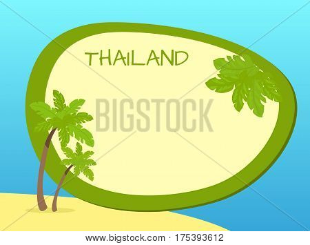 Thailand island with yellow sand, green palms and empty label with greenish frame and leaves on blue background. Greeting vector colourful card with space for writing and with oriental signs